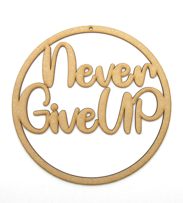 Aro em mdf - Never Give Up