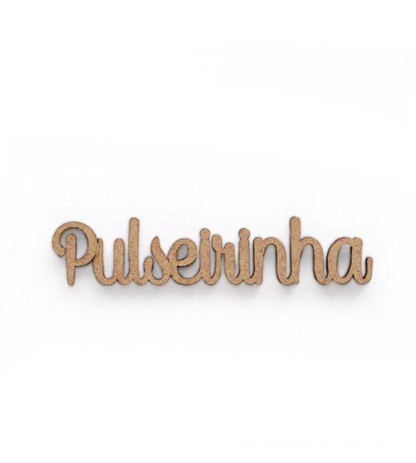 Recorte Pulseirinha em mdf