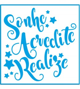 Stencil Sonhe Acredite Realize